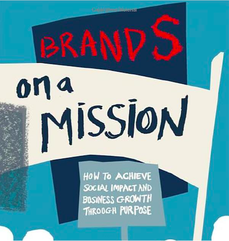 """Brands on a Mission: How to Achieve Social Impact and Business Growth through Purpose,"" by Myriam Sidibe (May 2020, Routledge, hardcover 226pp)"